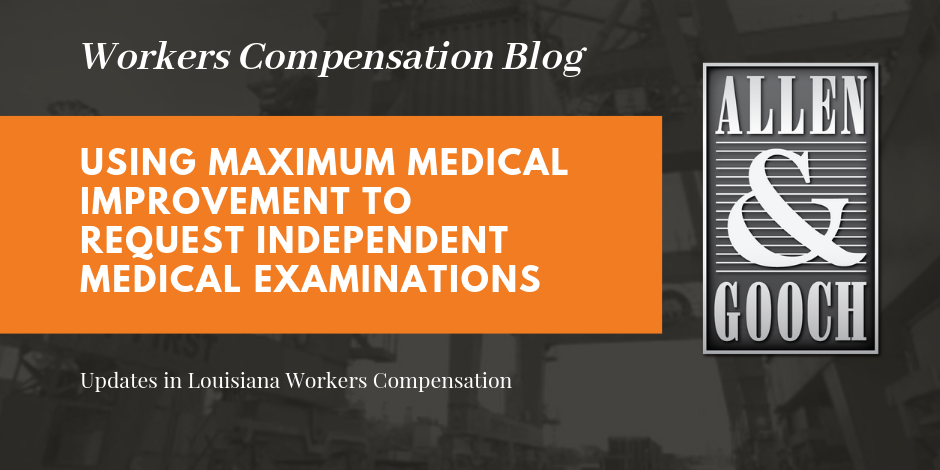 Using Maximum Medical Improvement to Request Independent Medical Examinations