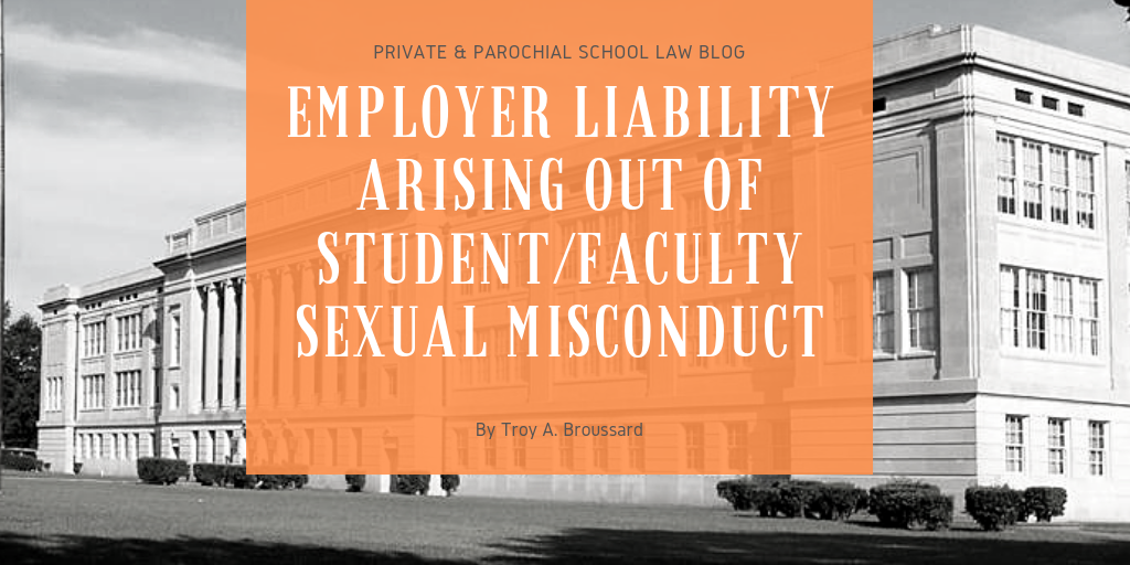 Employer Liability Arising out of Student/Faculty Sexual Misconduct