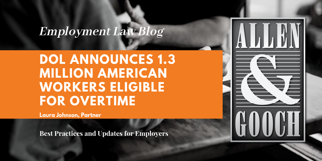 DOL Announces 1.3 Million American Workers Eligible for Overtime