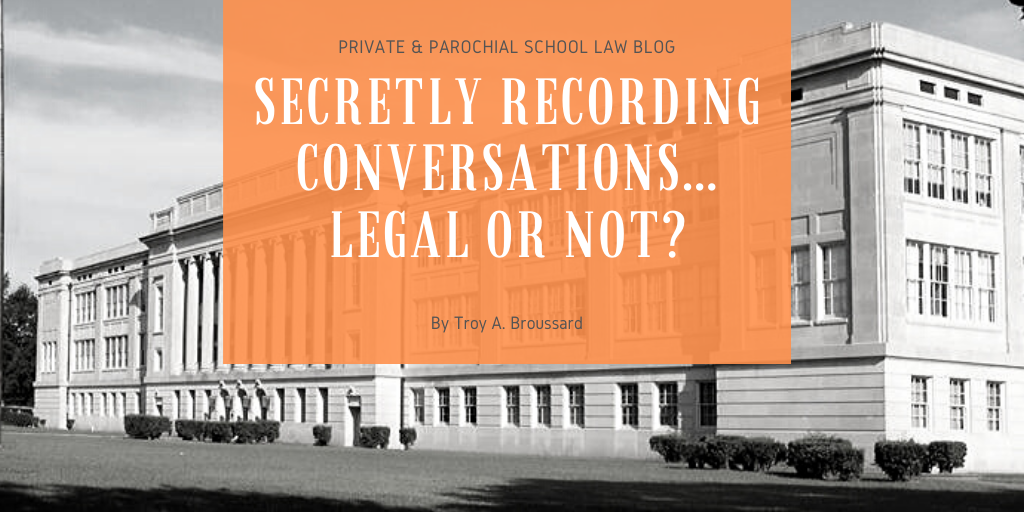 Secretly Recording Conversations…Legal or not?
