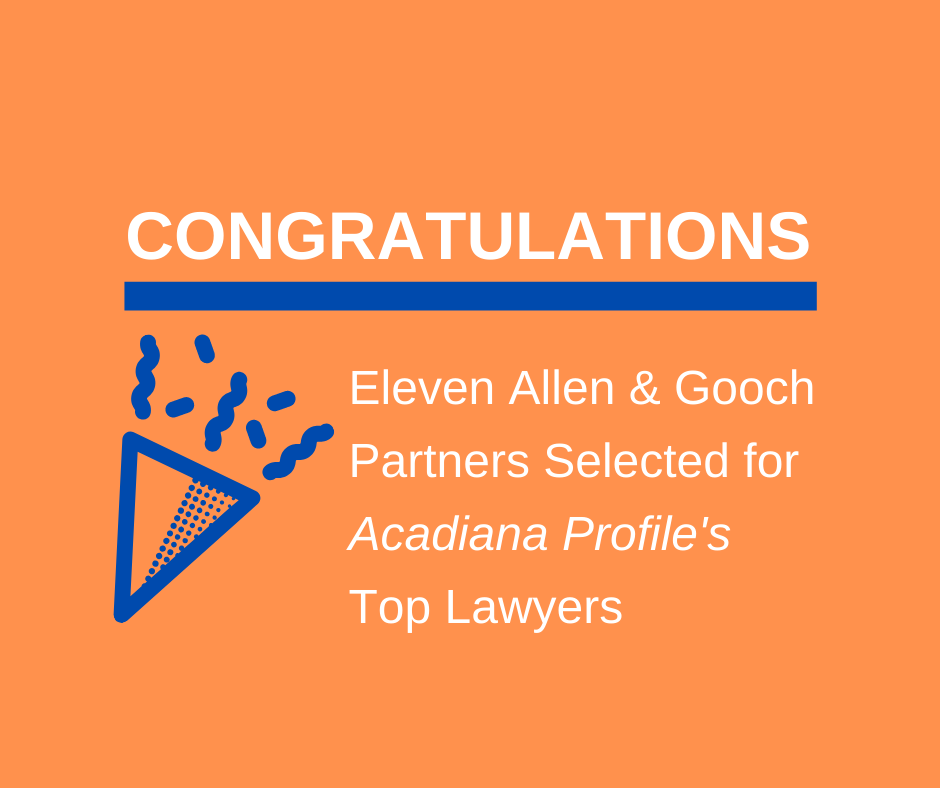 Eleven Allen & Gooch Partners Selected for Acadiana Profile's Top Lawyers